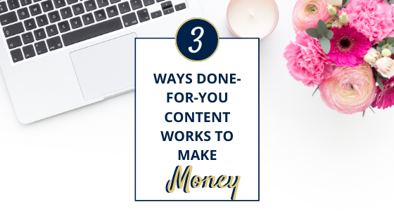 3 Ways Done-for-You Content Works for Your Blog to Make Money