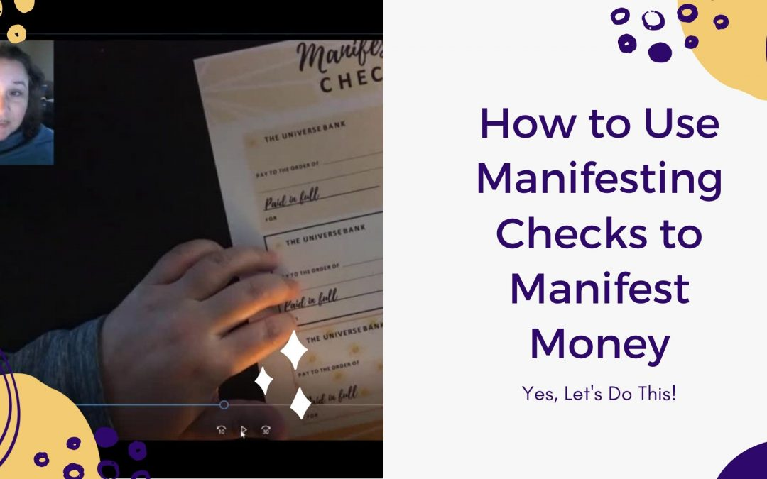 How to Use Manifesting Checks to Manifest Money
