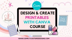 Design and Create Printables with Canva Course